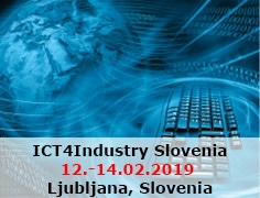 ICT4Industry Slovenia from 12th to 14th of February 2019